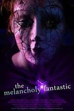 Watch The Melancholy Fantastic Zmovies