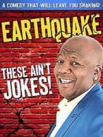 Watch Earthquake: These Ain\'t Jokes (TV Special 2014) Zmovies