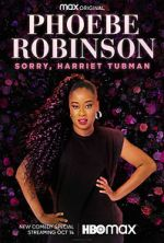 Watch Phoebe Robinson: Sorry, Harriet Tubman (TV Special 2021) Zmovies