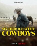 Watch My Heroes Were Cowboys (Short 2021) Zmovies