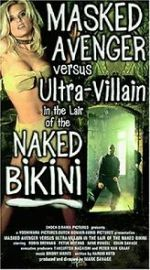 Watch Masked Avenger Versus Ultra-Villain in the Lair of the Naked Bikini Zmovies